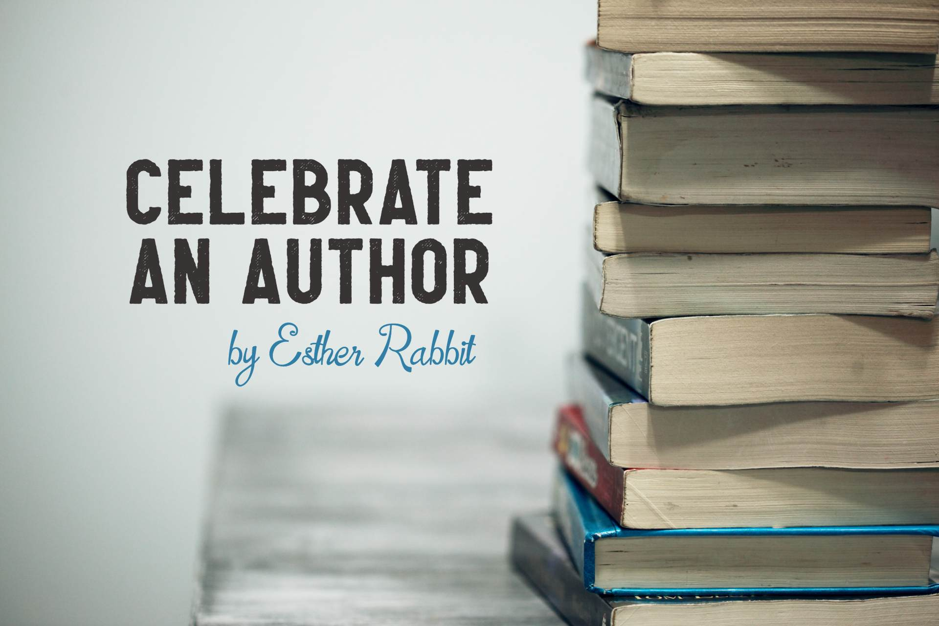 CELEBRATE AN AUTHOR
